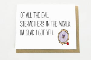 ... Stepmother - Of All the Evil Stepmothers in the World... Stepmom card