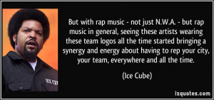 But with rap music - not just N.W.A. - but rap music in general ...