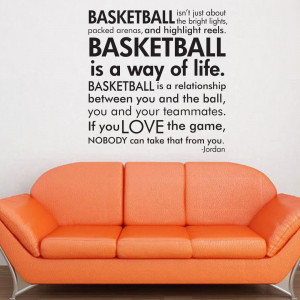 Basketball Is A Way Of Life.