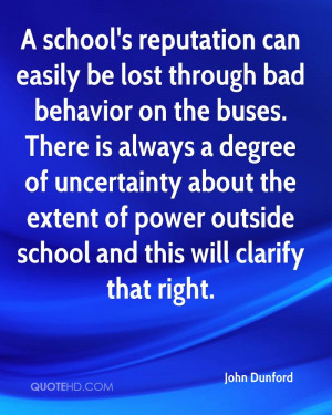 school's reputation can easily be lost through bad behavior on the ...