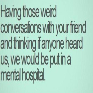 Having Those Weird Conversations Quote