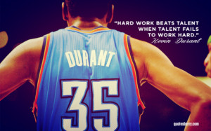 ... quote Kevin Durant :