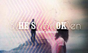 Heart Broken Quotes about Being Broken