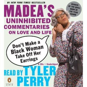 Tyler Perry Madea Funny Quotes Tyler perry tells the story