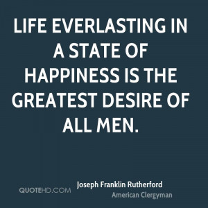 Joseph Franklin Rutherford Happiness Quotes