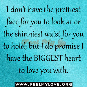 ... -hold-but-I-do-promise-I-have-the-BIGGEST-heart-to-love-you-with1.jpg