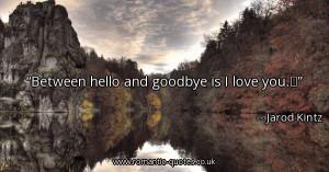 between-hello-and-goodbye-is-i-love-you_600x315_20687.jpg