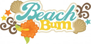 Beach Bum Quotes and Sayings | Beach Bum SVG scrapbook title beach svg ...