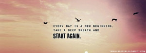 ... day is a new beginning, take a deep breath - Life Quotes FB Cover
