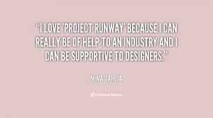 quote-Nina-Garcia-i-love-project-runway-because-i-can-15661.png