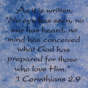We cannot see GOD'S glory in heaven in our bare eyes .GOD has prepared ...