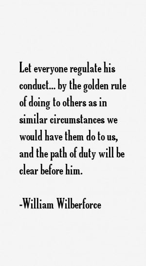 Let everyone regulate his conduct... by the golden rule of doing to ...