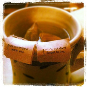 Tea Time Reminders #quotes #life Photograph