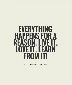 Lessons Learned In Life Sayings love it learn from it