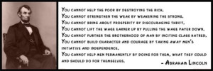 Wall Quote - Abraham Lincoln - You Cannot Help the Poor By Destroying ...