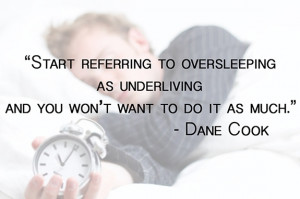 Underliving - Dane Cook Quotes
