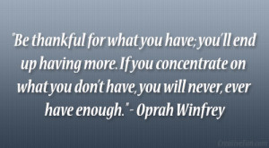 "... don't have, you will never, ever have enough."" – Oprah Winfrey"