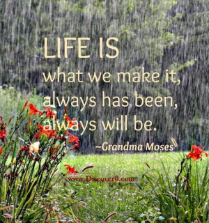 ... always will be. – motivational quotes with picture by Grandma Moses