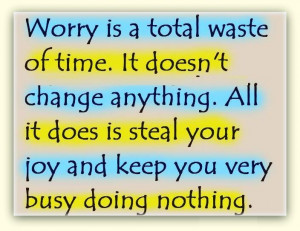 steal your joy and keep you very busy doing nothing Author Unknown