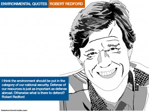 ENVIRONMENTAL QUOTES ROBERT REDFORD