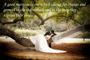 good marriage is one which allows for change and growth in the ...