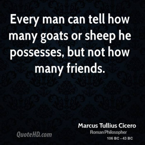 ... tell how many goats or sheep he possesses, but not how many friends