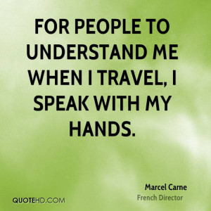 Marcel Carne Travel Quotes