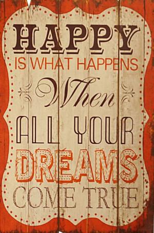 Dreams Come True: Sayings Quotes, Dream Come True, Signs Quotes, Happy ...