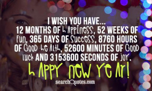 ... good health, 52600 minutes of good luck and 3153600 seconds of joy