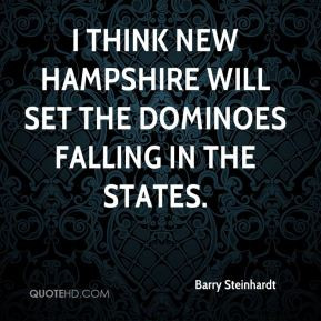 Barry Steinhardt - I think New Hampshire will set the dominoes falling ...