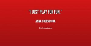 Anna Kournikova Quotes