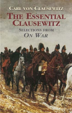 "Start by marking ""The Essential Clausewitz: Selections from On War ..."