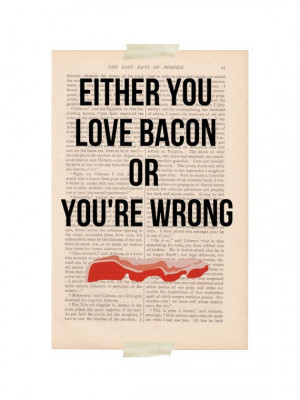Love You Quotes More Than Bacon Quote Print Dictionary