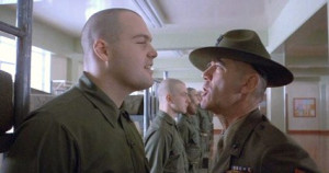 Gunnery Sergeant Hartman: Do you think I'm cute, Private Pyle? Do you ...