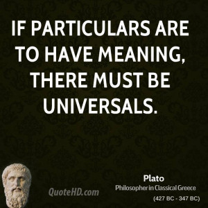 If particulars are to have meaning, there must be universals.