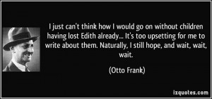 More Otto Frank Quotes