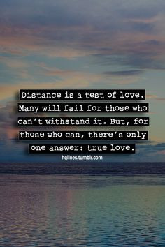 true love is well-measured when two hearts are separated by distance ...