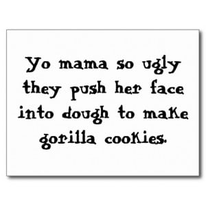 Yo mama so ugly they push her face into dough t... postcard