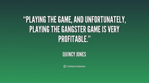 quote-Quincy-Jones-playing-the-game-and-unfortunately-playing-the ...