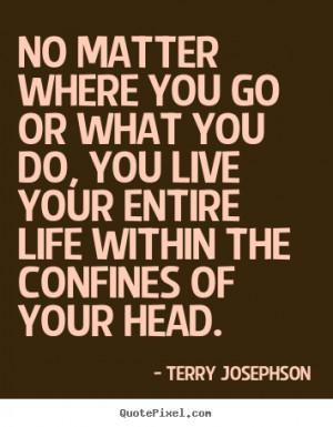... terry josephson more life quotes success quotes love quotes friendship