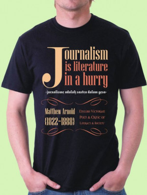 Journalism is Literature in a Hurry. ~Matthew Arnold quotes (English ...