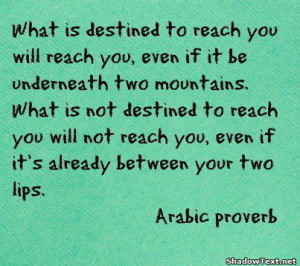 If It's Destined It Will Reach You