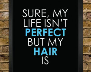 Perfect Hair Quote Print - Hair Sty list Gift - Salon Decor - Perfect ...