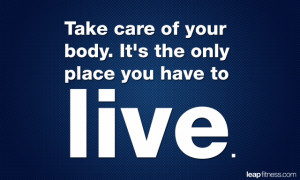 Great quote to all of us who may forget to take care of the bodies ...