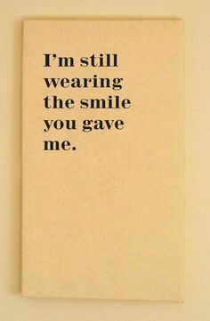 wearing the smile you gave me # lovequotes more smile quotes quotes ...