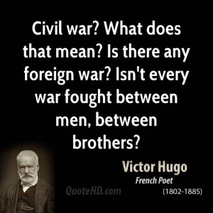 Civil war? What does that mean? Is there any foreign war? Isn't every ...