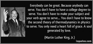 quote-everybody-can-be-great-because-anybody-can-serve-you-don-t-have ...