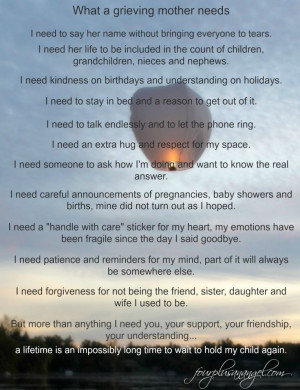 What a grieving parent needs. This sums up what I feel pretty nicely ...