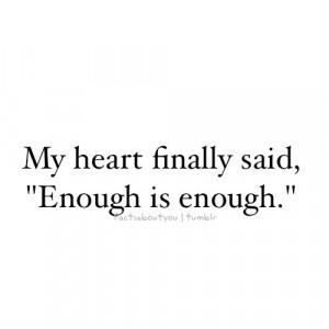 my-heart-finally-said-enough-is-enough-179777.jpg