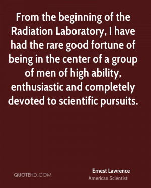 From the beginning of the Radiation Laboratory, I have had the rare ...